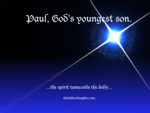 Paul, God's youngest son