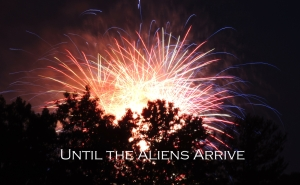 Until the Aliens arrive banner