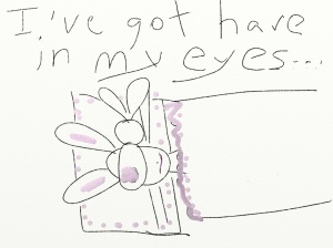 I have hare in my eyes...