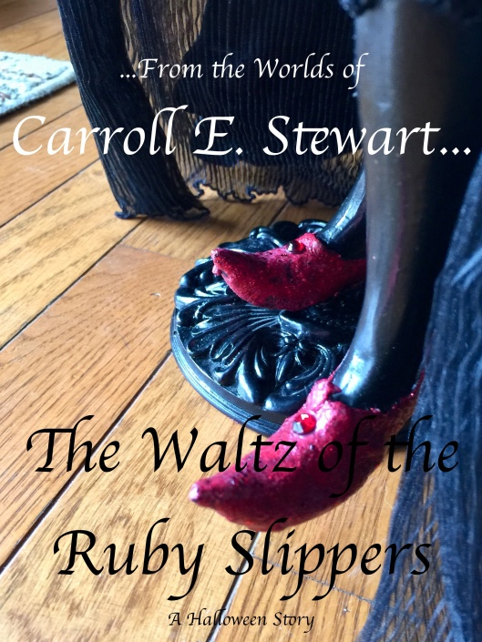 The Waltz of the Ruby Slippers...a Halloween story.